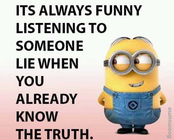 cool quotes about life always funny someone lie already know the truth