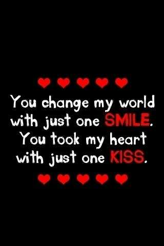 Cute Quotes You Change Me One Smile, Just One Kiss love sayings