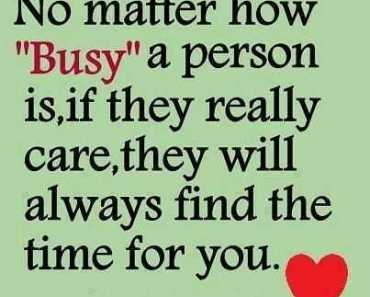 Friends for Life , No matter how you are Busy. Friendship Sentences means Find the Time.