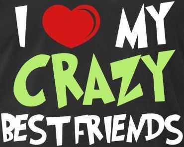 I'm Crazy Friends