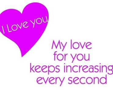 My love for You - Every Second increasing love you quotes