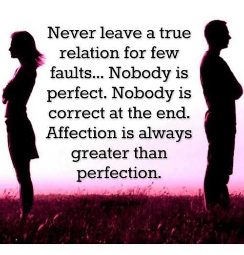 Cute Relationship Quotes Affection Is Always Greater Than Perfection Beauteous Quotes About Affection