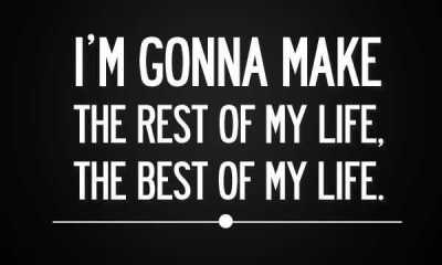 encouraging quotes - I'M make, Best of My life awesome quotes inspiring thoughts