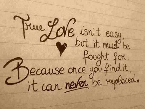 Best Inspirational thought on True love Never be Replaced famous life love quotes
