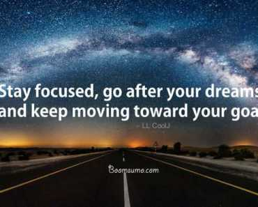 Dreams Quotes Stay Focused Motivational Quotes about Dreams and Goals