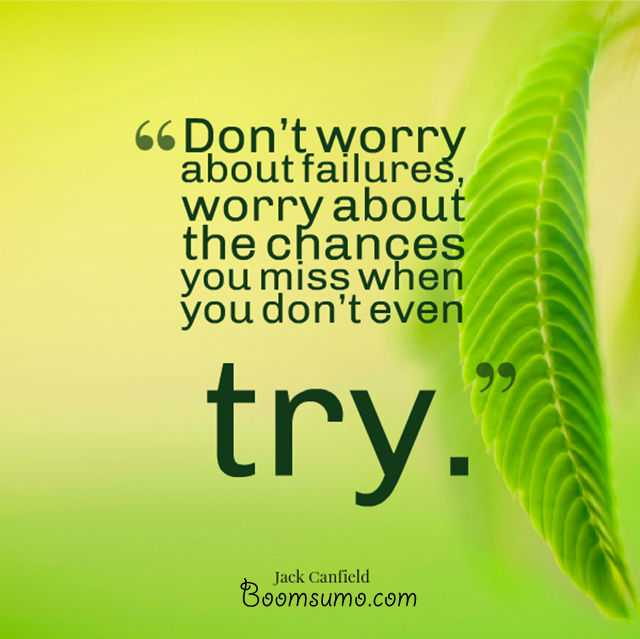 Positive Inspirational Quotes about life Don't Worry about Failures Inspirational thoughts life quotes