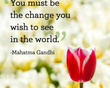 inspirational thoughts quotes about positive thinking You Change the World