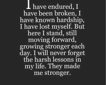 short strength quotes I have Endured, Never Forgot life quotes