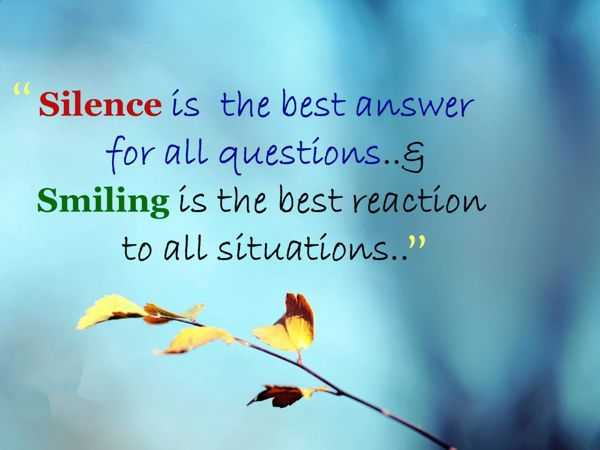 Life Quotes: Why Should You Silence To Keep Smiling? Tips