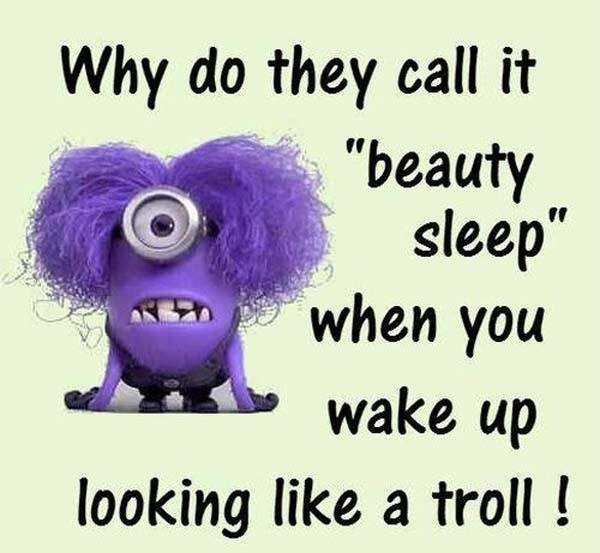 Funny Quotes Funny Sayings Why Do They Call It Beauty Sleep Funny phrases
