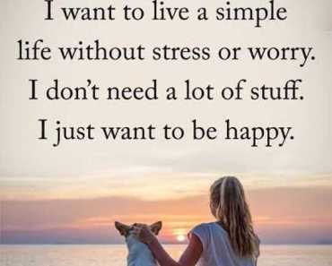Happy Life Quotes Live Simple Be happy No Stress Quotes about life sayings