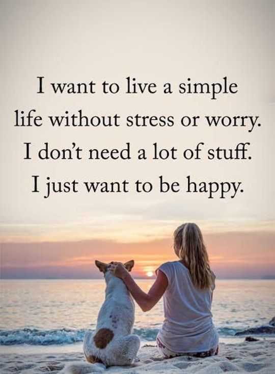 Happy Life Quotes Live Simple Be Happy No Stress