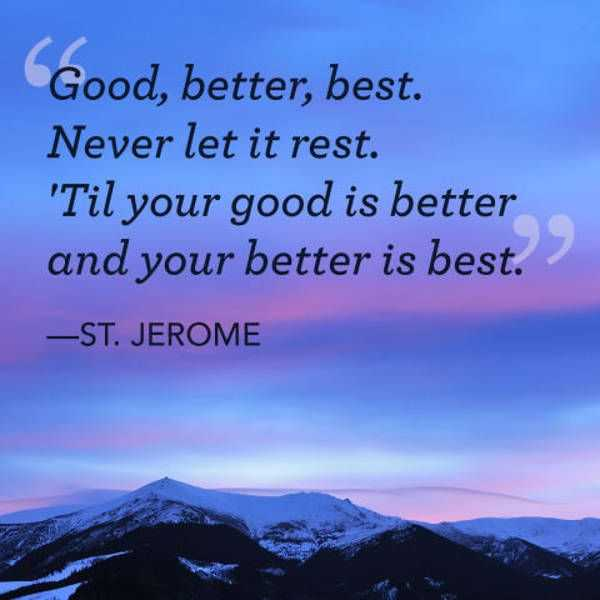 Inspirational Words: Inspirational Quotes: Never Let It Rest, Better IS Best