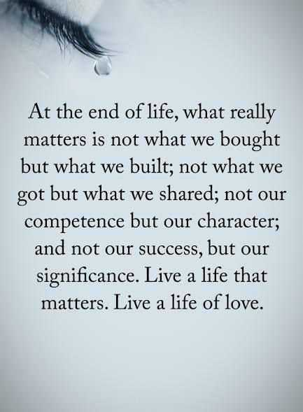 Real Life Quotes Classy Real Life Love Quotes What Really Matters At The End Of Life
