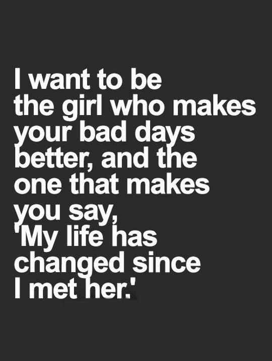 Delightful Inspirational Love Quotes: Love Sayings My Life Changed, I Met Her    BoomSumo Quotes