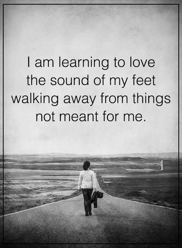 positive thoughts Walking away from things positive quotes about inspirational life quotes