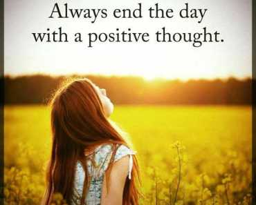 positive thoughts inspirational sayings Always End the Day life quotes