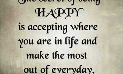 Happiness Quotes About Life The Secret Of Being HAPPY Everyday where you
