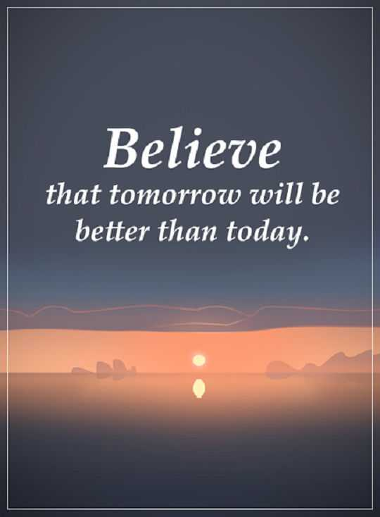 Inspirational Quotes About Success Believe Tomorrow Better Than Gorgeous Inspirational Quotes For Today