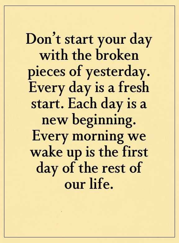 Quote For The Day Life Interesting Inspirational Life Quotes Don't Start Your Day With Broken Pieces