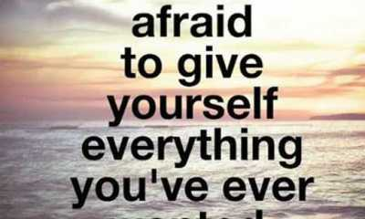 Inspirational quotes about life sayings Don't Be Afraid Give Everything life thoughts