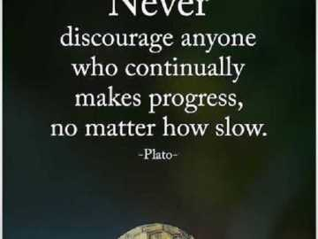 Inspirational quotes for difficult times Never Discourage Anyone, No Matter How
