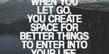 Life Quotes Inspirational Sayings Let Go Better positive quotes about life