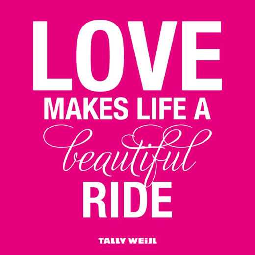 Love Quotes About Life: Most Beautiful Love Quotes: Life A Beautiful Ride When