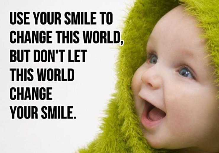 Smile Quotes Sayings Dont Let This World Change Your Smile