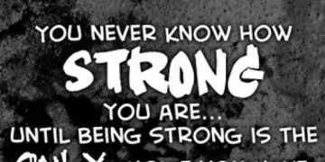 Strength quotes How Strong You Are, only Choice You Have Quotes about strength