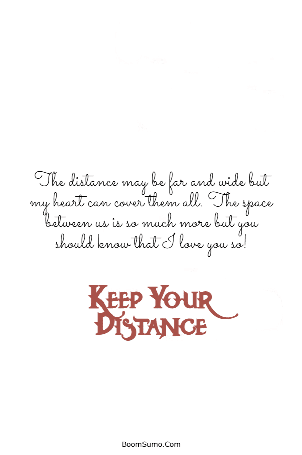 115 Inspirational life Quotes about Keep Your Distance | Distance relationship quotes, People quotes, Long distance relationship quotes