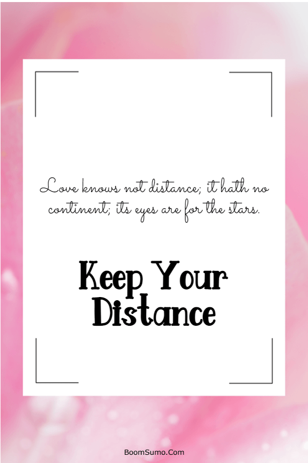 115 Inspirational life Quotes about Keep Your Distance | Feel better quotes, Wisdom quotes, Life quotes
