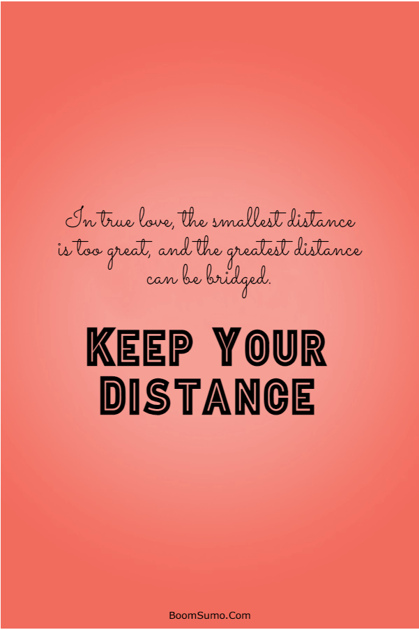 115 Inspirational life Quotes about Keep Your Distance | funny keep your distance quotes, please keep your distance quotes, forgive but keep your distance quotes