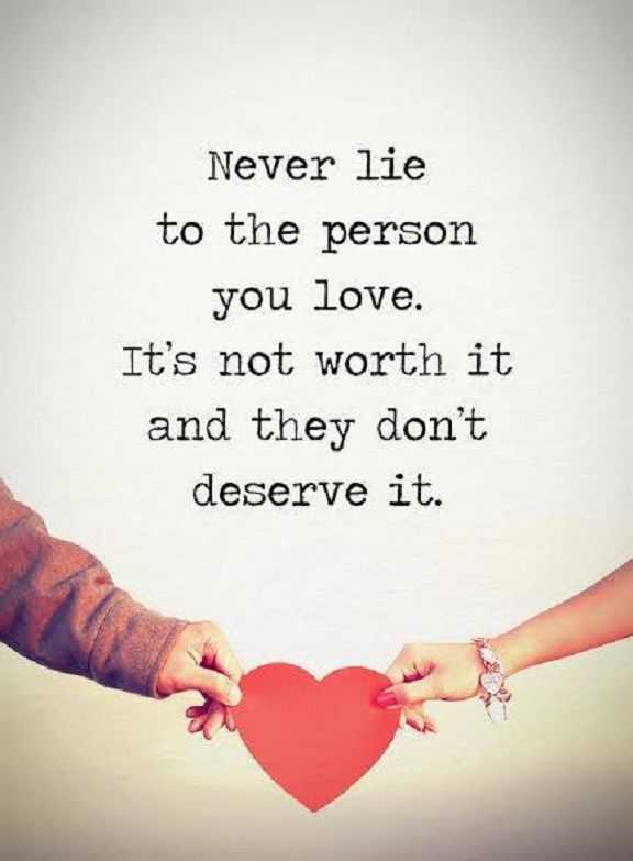 Charming Inspirational Life Quotes Never Lie The Person You Love, They Donu0027t Deserve  It