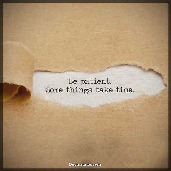Inspirational Quotes for the Day Positive Thoughts Be Patient Sometimes May Be