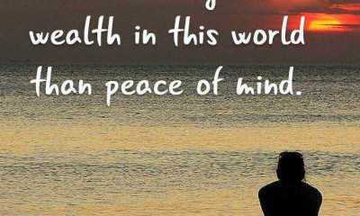 Inspirational life Quotes Keep Your Minds Peace No Greater Wealth In this World