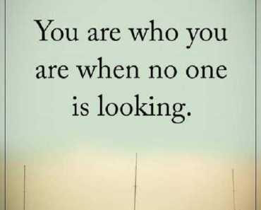Inspirational life Quotes of the Day Who you Are When No One Around