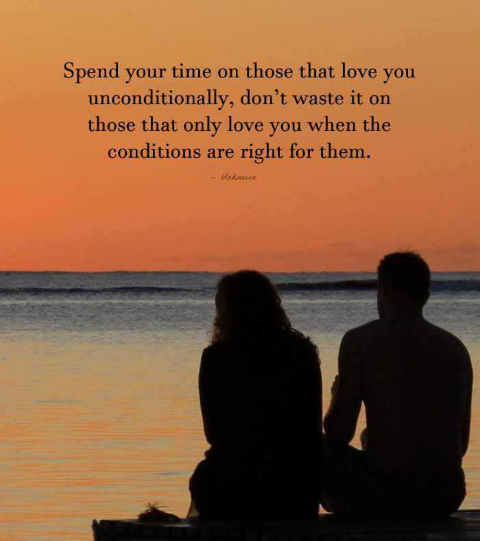 Inspirational Love Quotes Dont Waste Time Love Unconditionally