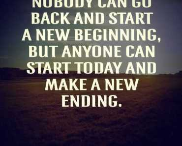 Inspirational words and motivational quotes Anyone CAn Go And Start New Ending