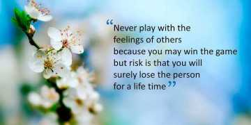 Relationships Quotes about life Never Play With Feelings Someone maybe Lose