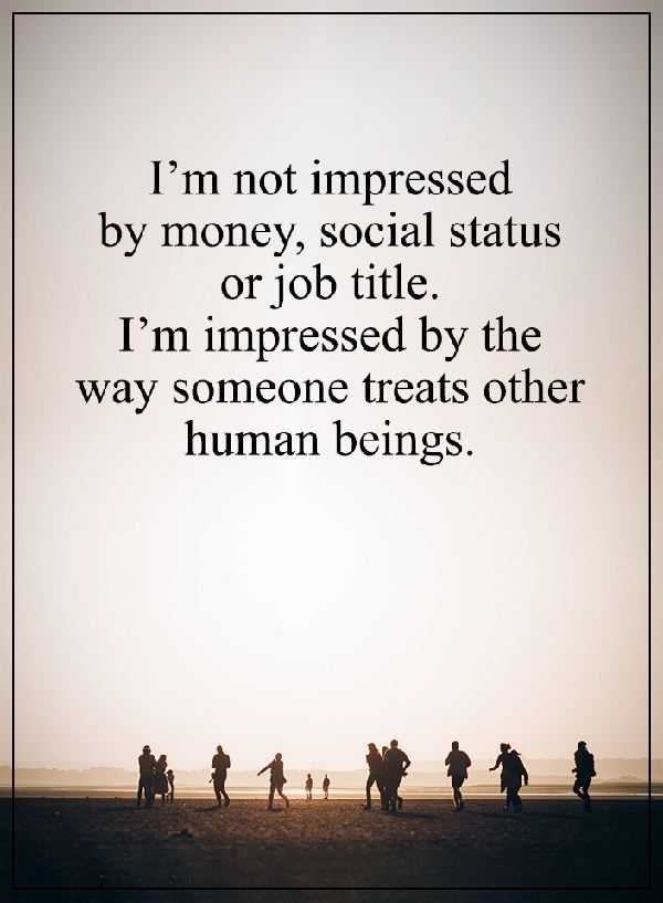 Best Life Quotes Why I Am Not Impressed By Money Social Status And