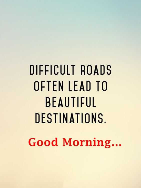 Good Morning Quotes About Inspirational Difficult Lead to Beautiful Destiny