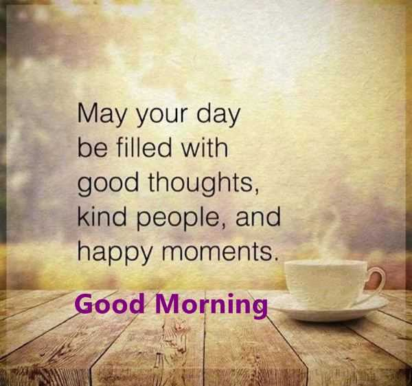 Image of: Thoughts Good Morning Quotes Day Filled Good Thoughts Beautiful Happy Moments Boomsumo Quotes Good Morning Quotes Day Filled Good Thoughts Beautiful Happy