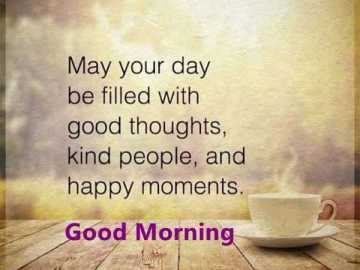 Good Morning Quotes Day Filled Good Thoughts Beautiful happy Moments