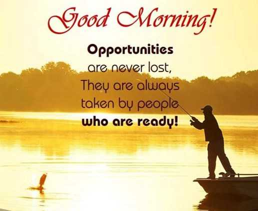 Good Morning Quotes: Life Sayings Good Morning Opportunities Never Lost