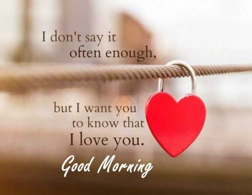 Delightful Good Morning Quotes: Love Sayings Good Morning Let Me Love You, I Love You