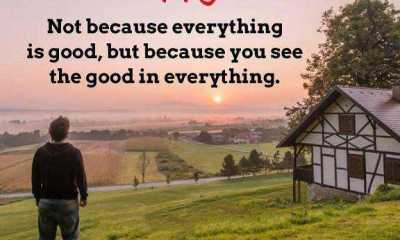 Happiness Quotes About life sayings Be Happy You See Good In Everything