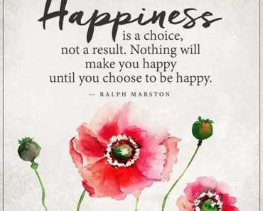 Happiness Quotes about Happiness Is A Choice, Choose To Be Happy
