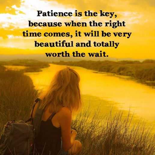 Inspirational life Quotes: Patience Is The Key, Worth to ...