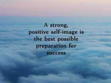 Positive Quotes Why Self Image Need Ultimate Secrets Of Success